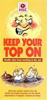 INDG147 Keep Your Top On: Health Risks from Working in the Sun 1998