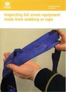 Inspecting Fall Arrest Equipment Made From Webbing Or Rope, INDG367 - Front