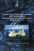 L70 A Guide to the Offshore Installations and Pipeline Works 2002 (Management and Administration) Regulations 1995 Guidance on Regulations (second edition)