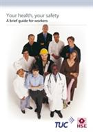 INDG450 Your Health, Your Safety: A brief Guide for Workers pack of 10