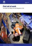 L74 First Aid at Work The Health and Safety (FirstAid) Regulations 1981 2013 Guidance on Regulations (third edition)