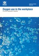 INDG459 Oxygen Use in the Workplace: Fire and Explosion Hazards pack of 5