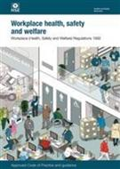 L24 Workplace Health, Safety and Welfare 2013 Workplace (Health, Safety and Welfare) Regulations 1992 Approved Code of Practice and Guidance (second edition)