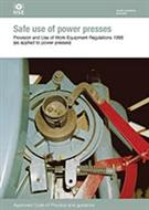 L112 Safe Use of Power Presses 2014 Provision and Use of Work Equipment Regulations 1998 (As Applied to Power Presses) Approved Code of Practice and Guidance (second edition)