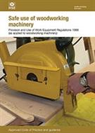 L114 Safe Use of Woodworking Machinery 2014 Provision and Use of Work Equipment Regulations 1998 (As Applied to Woodworking Machinery) Approved Code of Practice and Guidance (second edition)
