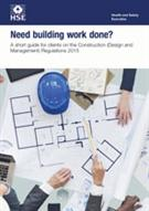 INDG411 Want Building Work Done Safely? A Short Guide For Clients on The Construction (Design and Management) Regulations pack of 10